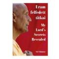 Uram felfedett titkai - My Lord's Secrets Revealed